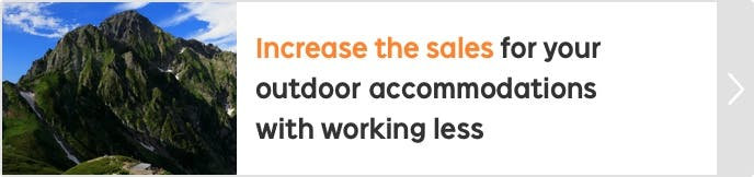 Increase the sales for your outdoor accommodations with working less