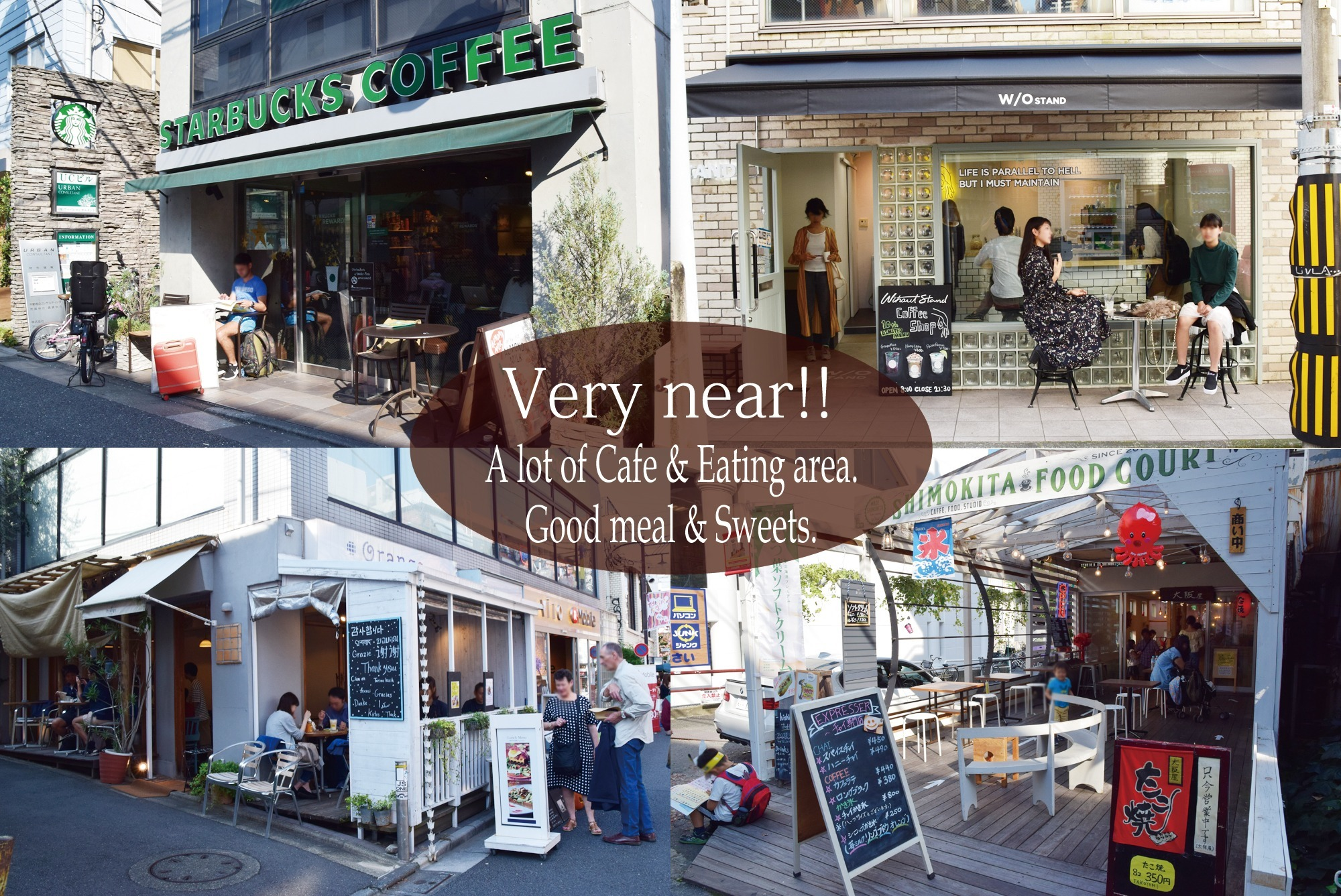 There are many coffee shops, cafes and sweets shops in the vicinity. Find your favorite! In front of the building is a popular coffee shop.